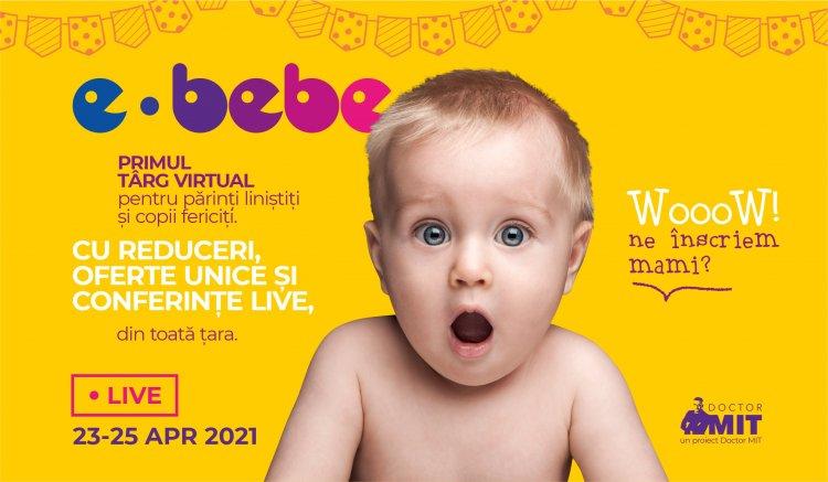 E-Bebe live, târgul virtual dedicat familiilor și părinților din România are loc pe 23-25 Aprilie